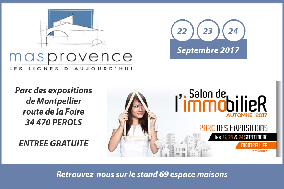 Salon de l 39 immobilier montpellier mas provence for Salon de l immobilier marseille
