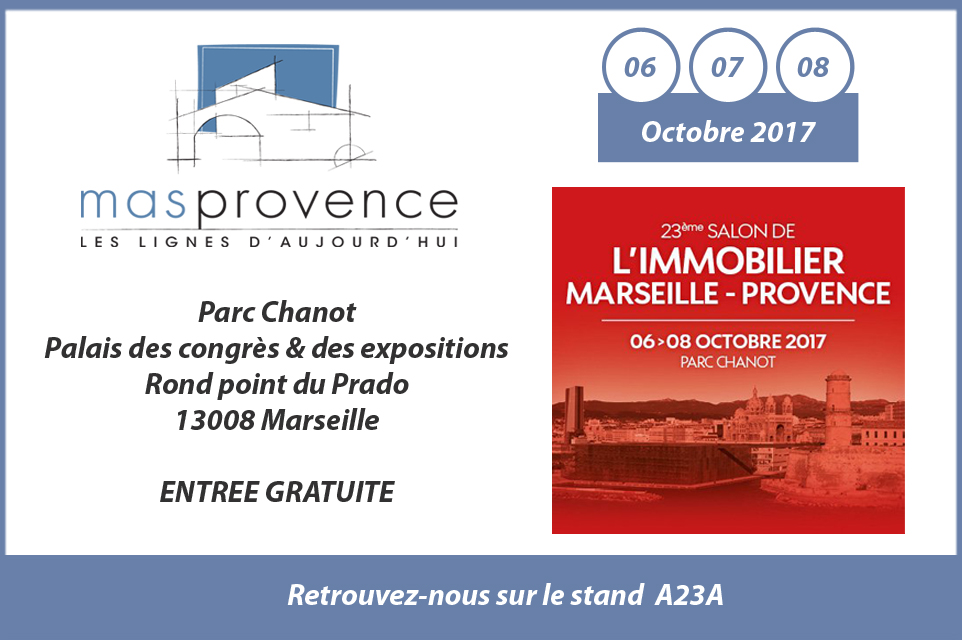Salon de l 39 immobilier marseille provence mas provence for Salon de l immobilier marseille